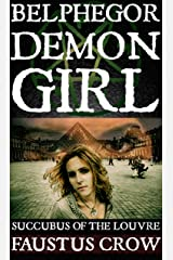 DEMON GIRL BELPHEGOR: SUCCUBUS OF THE LOUVRE Kindle Edition