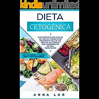 Dieta Cetogénica: Guía Completa con un Plan de 2 Dietas y Pierde Peso Fácilmente! Incluye 120 Recetas Saludables con 5 Ingredientes de Fácil Preparación. ... (Libro en Español/ Spanish Cookbook)