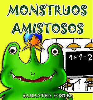 Libros en Español Para Niños: Monstruos Amistosos- Spanish Book- (Cuentos para Dormir