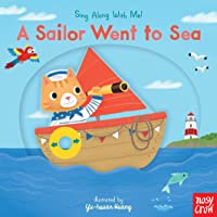 A Sailor Went to Sea: Sing Along With Me!