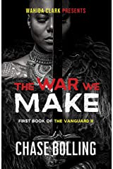 The War We Make: A Post Apocalyptic Epic Fantasy (The Vanguard Book 3) Kindle Edition