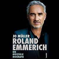 Roland Emmerich: Die offizielle Biografie