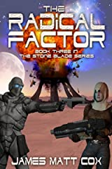 The Radical Factor (Stone Blade Book 3) Kindle Edition
