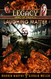 LEGACY, Book 6: Laughing Matter