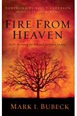 Fire From Heaven: God's Provision for Personal Spiritual Victory Kindle Edition
