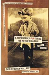 A Supposedly Fun Thing I'll Never Do Again: Essays and Arguments Kindle Edition