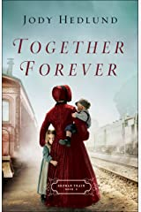 Together Forever (Orphan Train Book #2) Kindle Edition