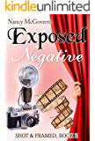 Exposed Negative: A Small Town Cozy Mystery (Shot & Framed Book 2)