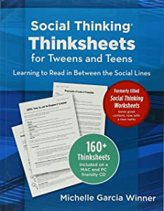 Social Thinking Thinksheets for Tweens and Teens