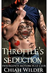 Throttle's Seduction: Insurgents Motorcycle Club (Insurgents MC Romance Book 7) Kindle Edition