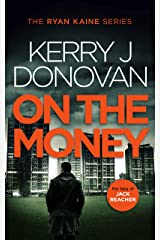On the Money: Book 5 in the Ryan Kaine series Kindle Edition
