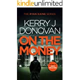 On the Money: Book 5 in the Ryan Kaine series