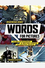 Words for Pictures: The Art and Business of Writing Comics and Graphic Novels Kindle Edition