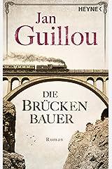Die Brückenbauer: Roman (Brückenbauer-Serie 1) (German Edition)