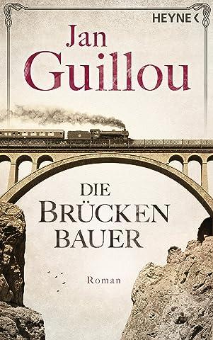 Die Brückenbauer: Roman (Brückenbauer-Serie 1) (German Edition ...