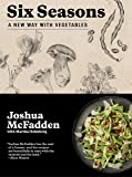 [By Joshua McFadden ] Six Seasons: A New Way with Vegetables (Hardcover)【2018】by Joshua McFadden (Author) (Hardcover)