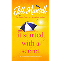 It Started with a Secret: THE scorching new novel of this summer, from the SUNDAY TIMES-bestselling author of MAYBE THIS TIME (English Edition)