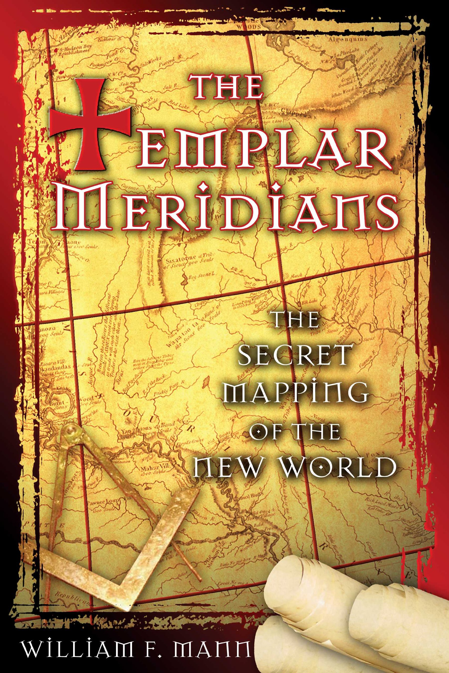 The Templar Meridians: The Secret Mapping of the New World: William on ancient egypt world maps, assassin's creed flag maps, knights templar travel maps, religion world maps,