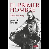 El primer hombre: La vida de Neil A. Armstrong