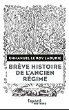 Brève histoire de l'Ancien Régime (Divers Histoire)