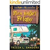 Flea Market Felony: A Cozy Mystery Novel (The Mattie and Mo Mysteries Book 1)