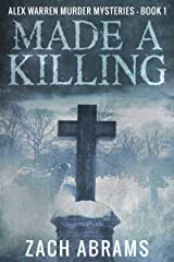 Made A Killing (Alex Warren Murder Mysteries Book 1) Kindle Edition