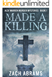 Made A Killing (Alex Warren Murder Mysteries Book 1)