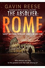 The Absolver - Rome: A gripping and addictive conspiracy crime thriller (Saint Michael Thriller Series Book 1) Kindle Edition