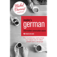 Insider's German Intermediate Conversation Course (Learn German with the Michel Thomas Method): Enhanced Ebook (English Edition)