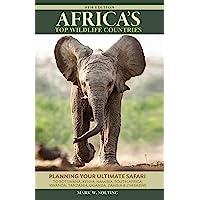 Africa's Top Wildlife Countries: Safari Planning Guide to Botswana, Kenya, Namibia, South Africa, Rwanda, Tanzania…
