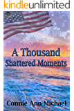 A Thousand Shattered Moments (Thousand Moments Series Book 3)