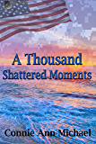 A Thousand Shattered Moments (Thousand Moments Book 3)