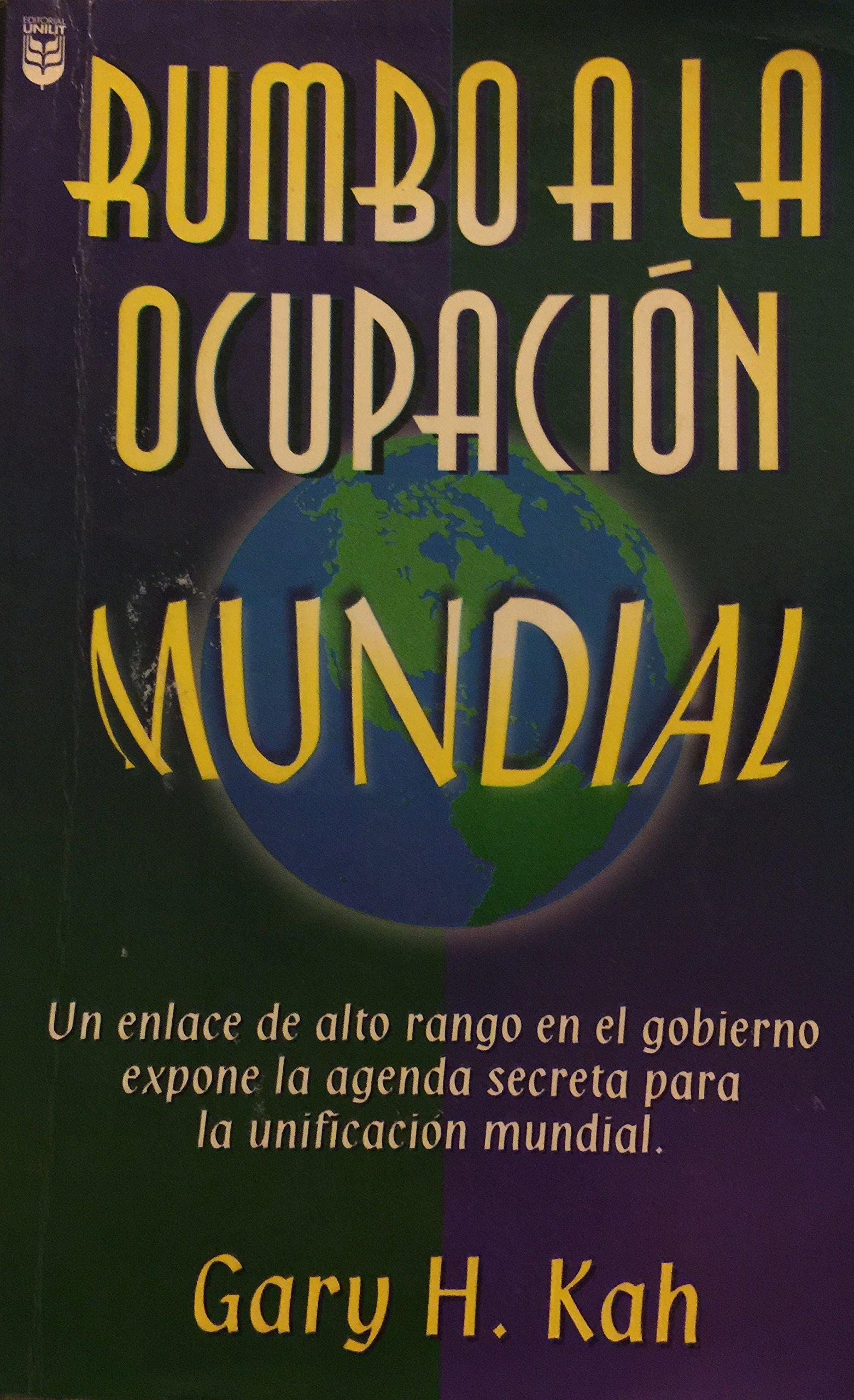 Rumbo a la Ocupacion Mundial (Spanish Edition): Gary H. Kah ...