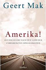 Amerika!: Auf der Suche nach dem Land der unbegrenzten Möglichkeiten (German Edition) Kindle Edition