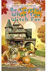 Be Careful What You Witch For (A Family Fortune Mystery Book 2) Kindle Edition