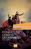 Le siècle des possibles (1814-1914) (Une histoire personnelle)
