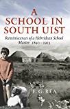 A School in South Uist: Reminiscences of a Hebridean School Master 1890 - 1913