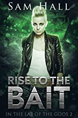Rise To The Bait (The Lap of the Gods Book 2) Kindle Edition