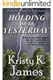 Holding On To Yesterday: A Wishes in Time Story
