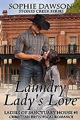 Laundry Lady's Love (Stones Creek Ladies of Sanctuary House Book 1) Kindle Edition