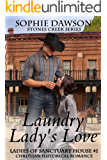 Laundry Lady's Love: Christian Historical Fiction (Stones Creek Ladies of Sanctuary House Book 1)