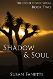 Shadow & Soul (The Night Horde SoCal Book 2)