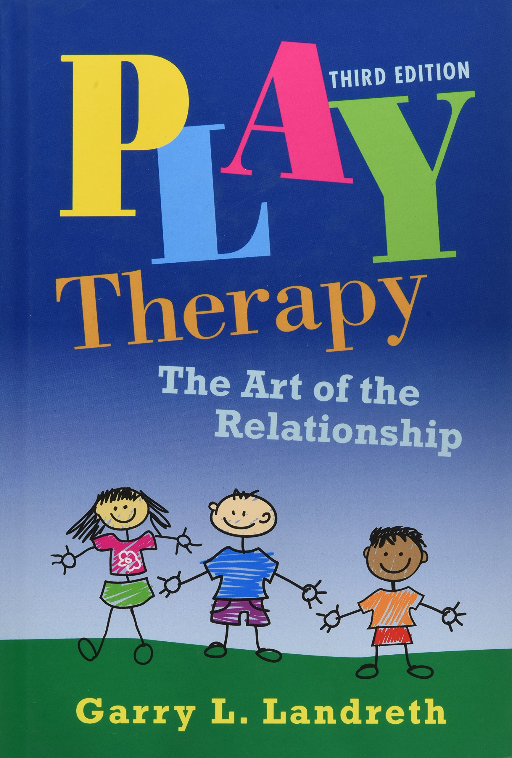Play Therapy: The Art of the Relationship (Volume 2)