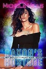 Daxon's Hostage (Alien Bounty Hunters Book 6) Kindle Edition