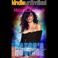 Daxon's Hostage (Alien Bounty Hunters Book 6)