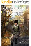 How Not To Be A Rogue: Trials of Amaford Novella