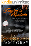 Tangled In Shadows: Kyn Kronicles Short Stories (The Kyn Kronicles)