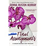FINAL ARRANGEMENTS: An Amateur Sleuth Whodunit (A Ginger Barnes Cozy Mystery Book 2)