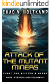 Attack of the Mutant Miners: Fight for Glitter & Glory (The SPOOK & GOON Space Adventures Book 3)