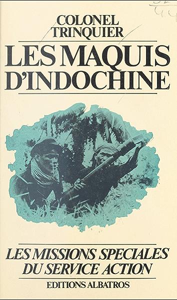 Les maquis dIndochine, 1952-1954: Les missions spéciales du Service Action (French Edition) eBook: Trinquier, Roger: Amazon.es: Tienda Kindle